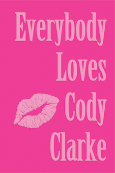 Everybody Loves: Two Hundred Poems by Cody Clarke