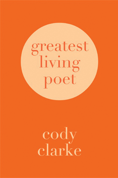 Greatest Living Poet: Two Hundred Poems
